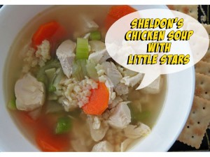 Sheldon's Chicken Soup With Little Stars