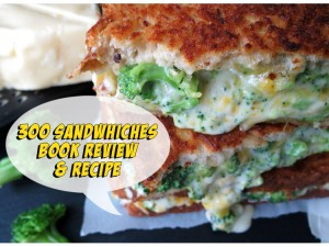 300 Sandwiches – Book Review and Recipe