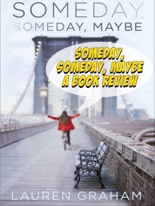 Someday, Someday, Maybe –  A book review
