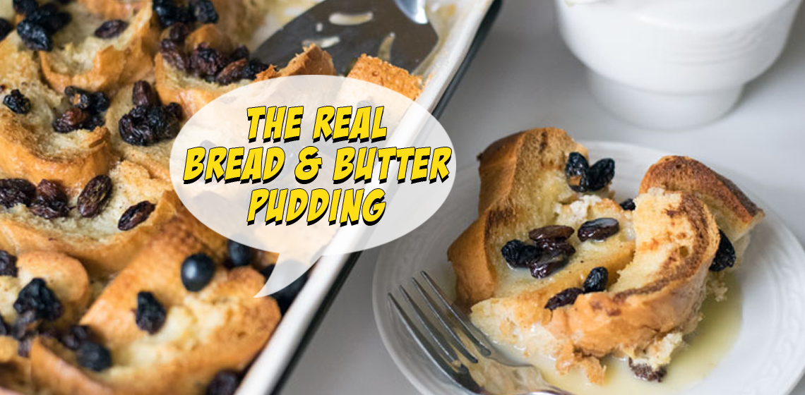 The Real Bread and Butter Pudding